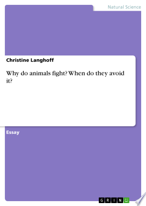 Why do animals fight? When do they avoid it?
