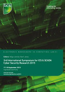 Third International Symposium for ICS and SCADA Cyber Security Research 2015