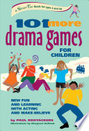 One Hundred and One More Drama Games for Children