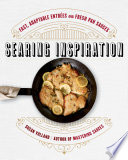 Book Searing Inspiration  Fast  Adaptable Entr  es and Fresh Pan Sauces