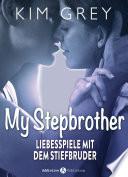 My Stepbrother - Liebesspiele mit dem Stiefbruder, 6