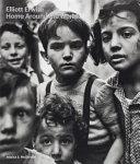 Elliott Erwitt: Home Around The World : critical reconsideration of erwitt's unparalleled life as a...