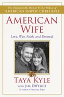 American Wife: a Memoir of Love, Service, Faith, and Renewal