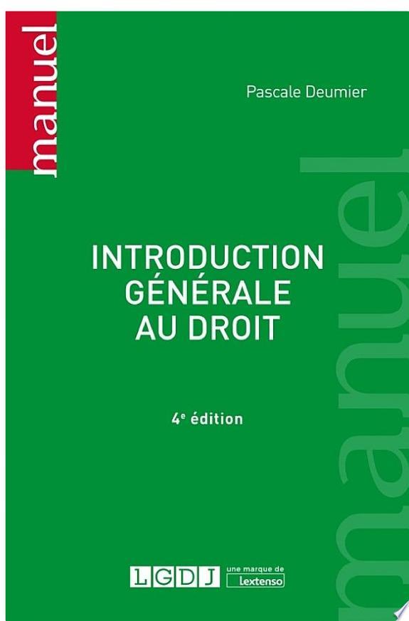 Introduction générale au droit / Pascale Deumier,....- Issy-les-Moulineaux : LGDJ - Lextenso , DL 2017