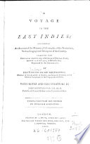 A voyage to the East Indies  containing an account of the manners  customs     of the natives