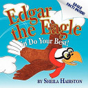 Edgar the Eagle in Do Your Best