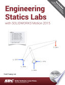 Engineering Statics Labs with SOLIDWORKS Motion 2015: