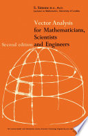Vector Analysis for Mathematicians  Scientists and Engineers