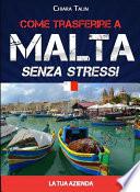 Come trasferire a Malta senza stress    la tua azienda
