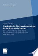 Strategische Netzwerkgestaltung in der Prozessindustrie