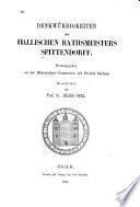 Denkwürdigkeiten des hallischen Rathsmeisters Spittendorff