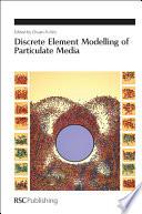 Discrete Element Modelling of Particulate Media