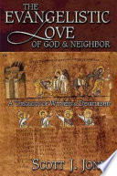 The Evangelistic Love Of God And Neighbor book