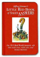 Jeffrey Gitomer S Little Red Book Of Sales Answers book