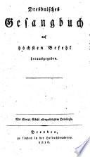 Dresdnisches Gesangbuch auf h  chsten Befehl herausgegeben
