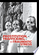 Prostitution  Trafficking and Traumatic Stress