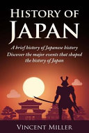 History Of Japan A Brief History Of Japanese History Discover The Major Events That Shaped The History Of Japan