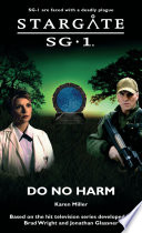 Stargate SG1 - Do No Harm : teams wounded, too many dead. tensions...