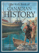 The Kids Book of Canadian History Informative Overview Kids Will Discover The People