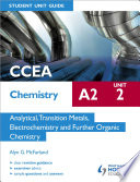 CCEA Chemistry A2 Student Unit Guide Unit 2  Analytical  Transition Metals  Electrochemistry and Further Organic Chemistry