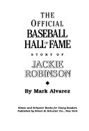 The official Baseball Hall of Fame story of Jackie Robinson