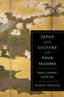 Japan and the Culture of the Four Seasons A Wide Range Of Japanese Genres And Media From