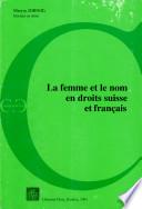 La Femme et le nom en droits Suisse et Francais