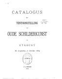 Catalogus der tentoonstelling van oude schilderkunst te Utrecht