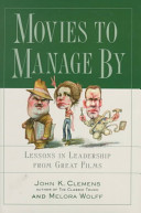 Movies to Manage by: Lessons in Leadership from Great Films