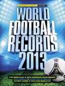 World Football Records 2013 : grow. 'world football records 2013' has been fully...