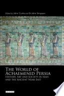 The World Of Achaemenid Persia