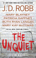 The Unquiet : disquieting romance—including an in death story...