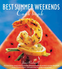 Best Summer Weekends Cookbook Delectable Assortment Of Recipes For