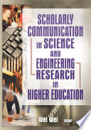 Scholarly Communication In Science And Engineering Research In Higher Education book