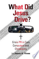 What Did Jesus Drive  Crisis  PR in Cars  Computers and Christianity