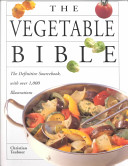 The Vegetable Bible : foods in the world: chocolate...