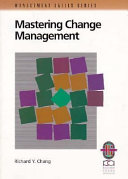 Mastering Change Management: A Practical Guide for Turning Obstacles Into Opportunities