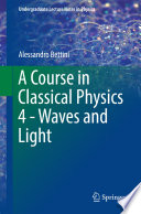 A Course in Classical Physics 4   Waves and Light