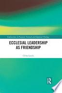 Ecclesial Leadership As Friendship