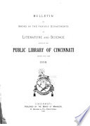 Bulletin of Books in the Various Departments of Literature and Science Added to the Public Library of Cincinnati During the Year    Book PDF