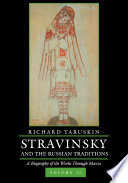 Stravinsky and the Russian Traditions  Volume Two