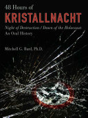 48 Hours of Kristallnacht By Presenting A Wide Array Of Eyewitness Testimony