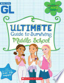 Girls  Life Ultimate Guide to Surviving Middle School