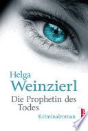 Die Prophetin des Todes: Österreich Krimi