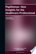 Papillomas New Insights For The Healthcare Professional 2012 Edition