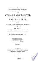 A comprehensive history of the woollen and worsted manufactures  and the natural and commercial history of sheep