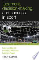 Judgment Decision Making And Success In Sport