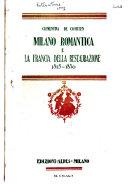 Milano Romantica e la Francia della Restaurazione 1815 1830    Milano  Ed  Alpes 1925  282 S