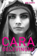 Ebook Cara Delevingne -The Most Beautiful Girl in the World Epub Abi Smith Apps Read Mobile