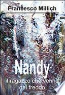 Nandy – il ragazzo che venne dal freddo